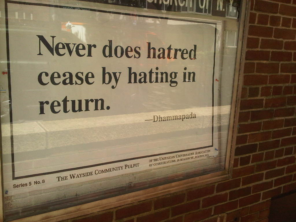 Never does hatred cease by hating in return